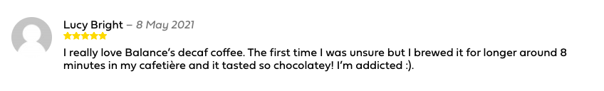 Customer review of our current decaf coffee